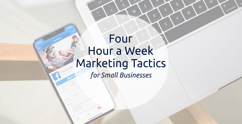 Four-Hour-a-Week Marketing Tactics For Small Businesses